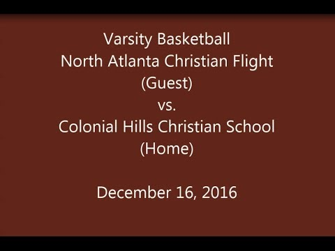 North Atlanta Christian Flight vs Colonial Hills Christian School - Varsity Basketball  12/16/2016