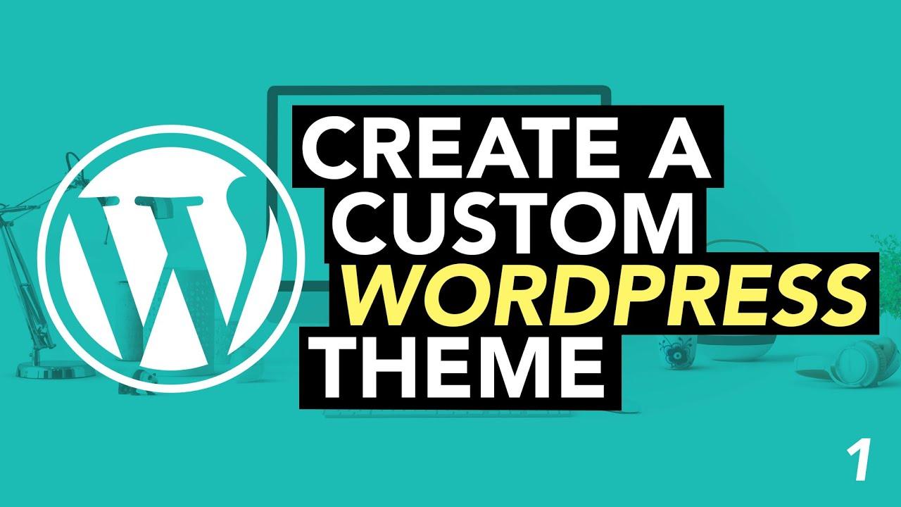 Make A Custom Wordpress Theme From Scratch 2020 1 Youtube