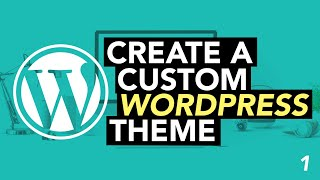 Make a Custom WordPress Theme from Scratch (2020) #1