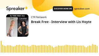 Break Free - Interview with Lis Hoyte