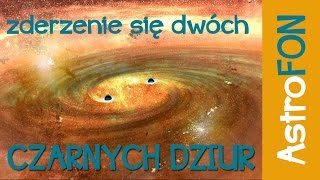 Zderzenie się dwóch czarnych dziur - Astrofon