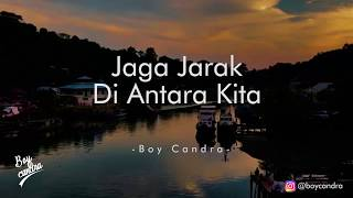 Video JAGA JARAK DI ANTARA KITA | BOY CANDRA download MP3, 3GP, MP4, WEBM, AVI, FLV Agustus 2018