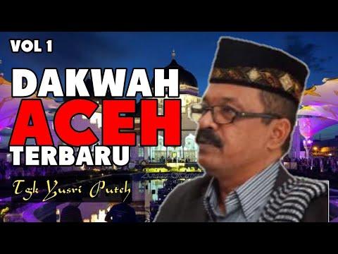 Dakwah Tgk Yusri Puteh Terbaru 2019 [VOL 1] - Dakwah Aceh