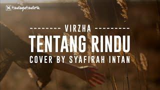 Virzha - Tentang Rindu by Syafirah Intan I Cover I Lirik
