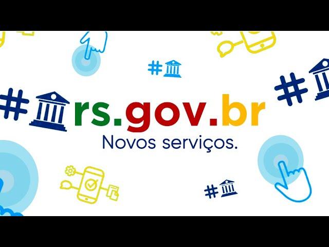 Apresentação dos novos serviços disponibilizados através da plataforma RS.GOV.BR  Site: https://www.rs.gov.br/inicial