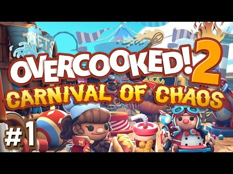 Overcooked 2: Carnival Of Chaos - #1 - CIRCUS FOOD FUN!! (4-Player Gameplay)