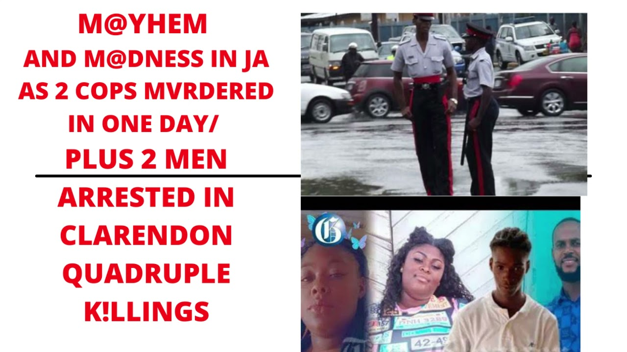 """M@DNESS IN JAMAICA AS 2 COPS K!LLED IN ONE DAY/ 2 CULPRITS ARRESTED IN CLARENDON""""S QUADRUPLE MVRDER"""