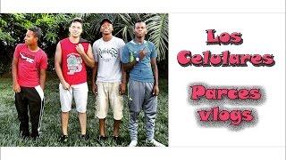 LOS CELULARES - I ParcesVlogs I