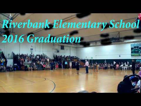 Riverbank Elementary School Graduation 2016 \\ June 2, 2016