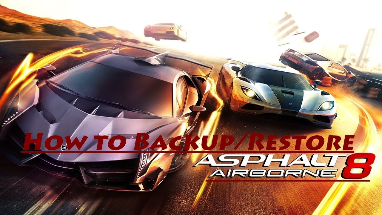 How to Backup/Restore Asphalt 8