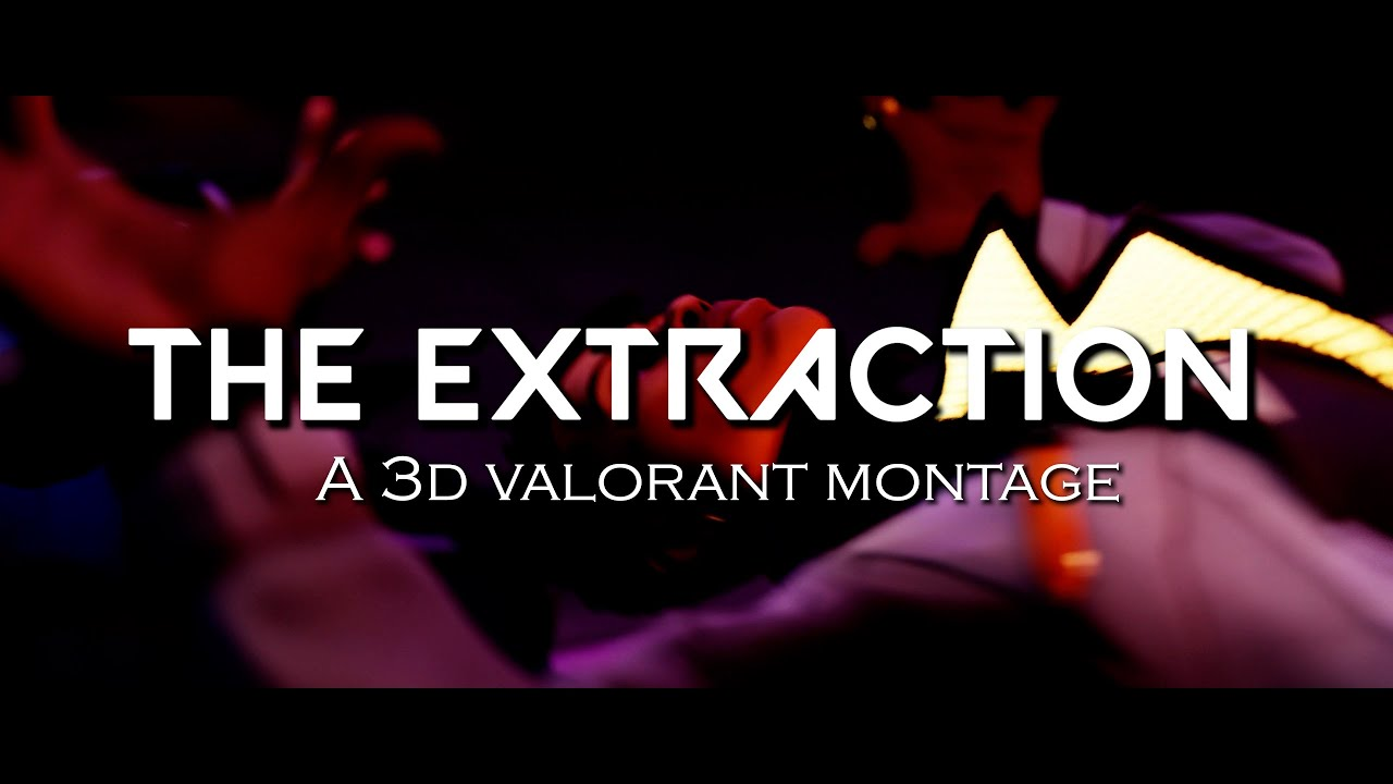 The Extraction (3D Cinematic Valorant Montage)