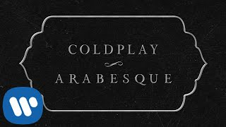 Coldplay - Arabesque ( Lyric)