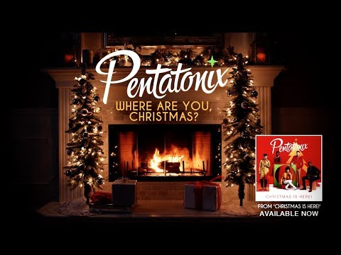 [Yule Log Audio] Where Are You, Christmas? – Pentatonix