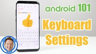 Android 101: Android Keyboard Settings With Galaxy S8+