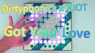 Dirtyphonics x RIOT - Got Your Love [Launchpad PRO Project File]