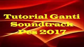 Gambar cover Tutorial ganti soundtrack Pro Evolution Soccer PES 2017