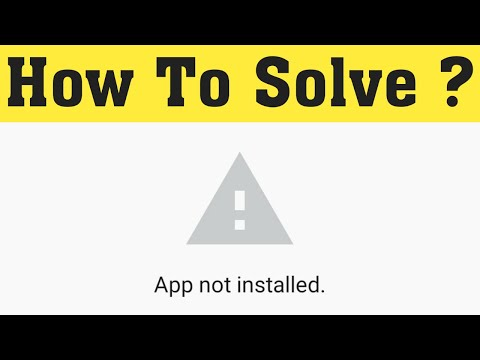 How To Fix Android App Not Installed Problem || App Not Install Error