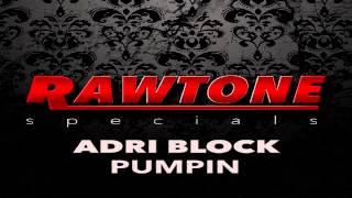 "Adri Block  -   ""Pumpin""  (Original Mix)"