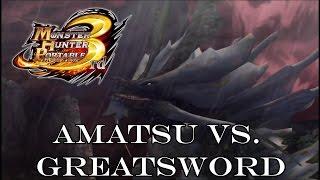 【MHP3rd】Amatsumagatsuchi [HR6] (Solo/Greatsword) 8:17