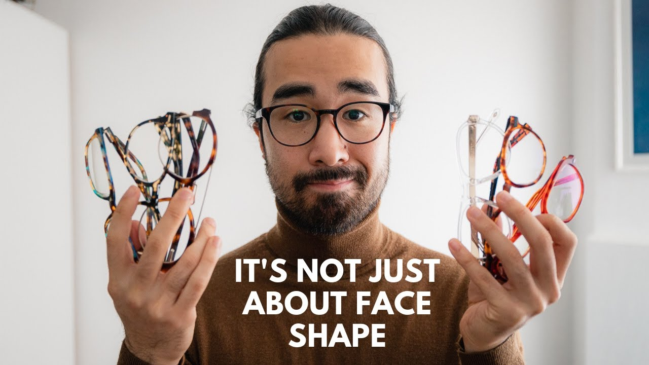 The Best Glasses For You (it's not just about face shape)
