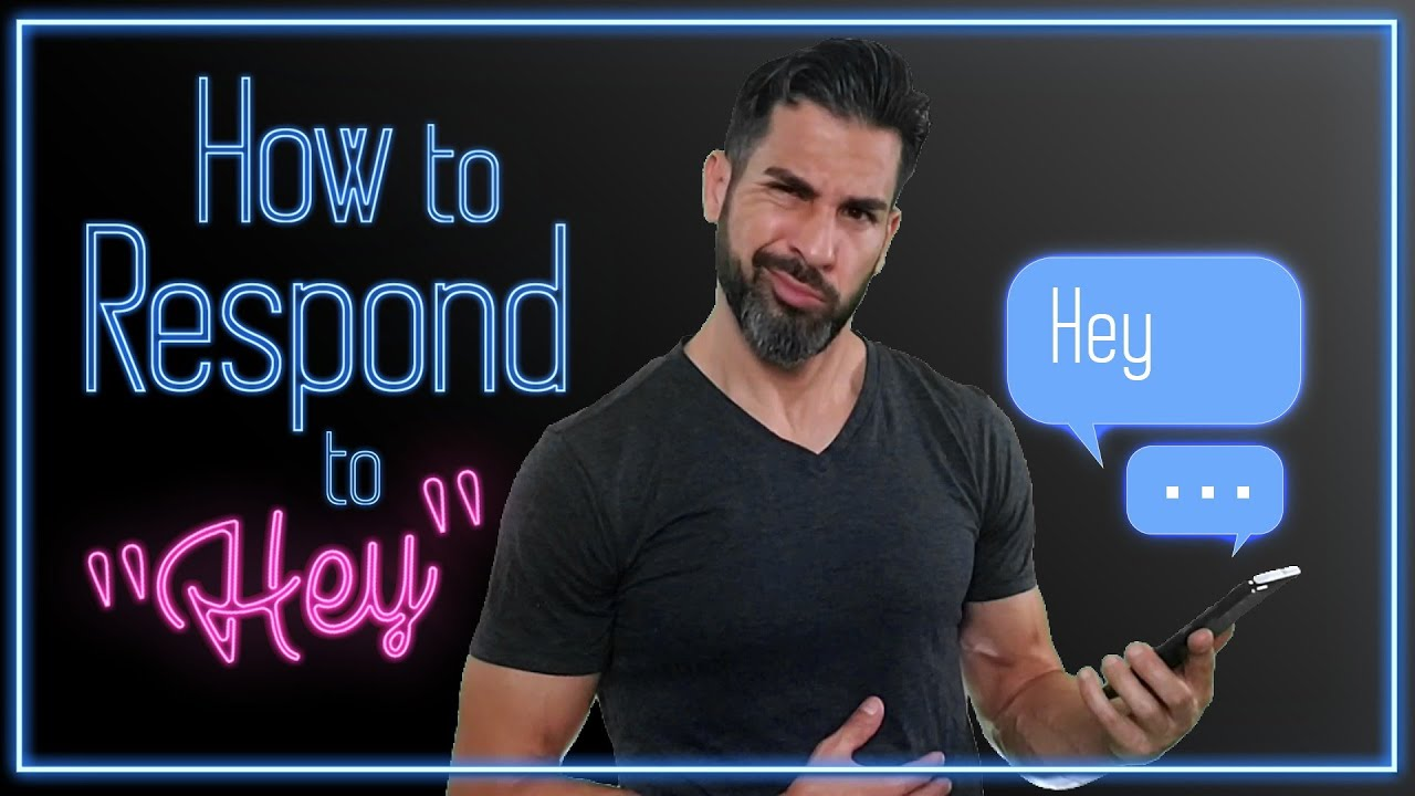 """💡Tips & Advice HOW to Respond to """"hey"""" Text Message from a Guy (or Girl) 