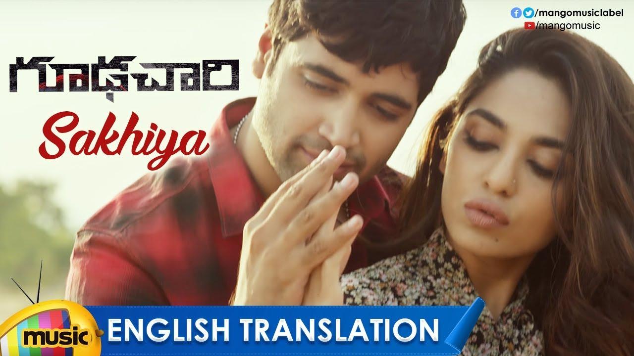 Sakhiya Video Song With English Translation 4k Goodachari Movie