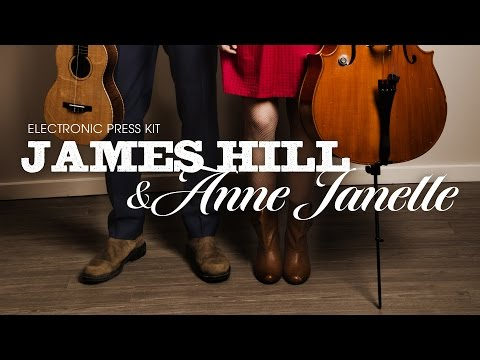 James Hill & Anne Janelle - Electronic Press Kit