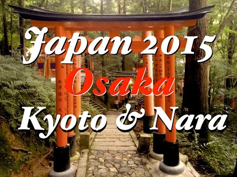 Japan 2015 - Kyoto, Osaka, Nara, Kobe