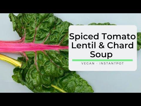 Cumin Spiced Tomato Lentil and Chard Soup | Instant Pot |Vegan