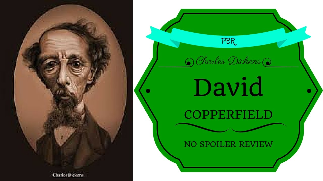 david copperfield charles dickens no spoiler review david copperfield charles dickens no spoiler review