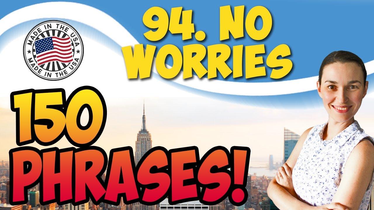 No worries 150 английских фраз и идиом
