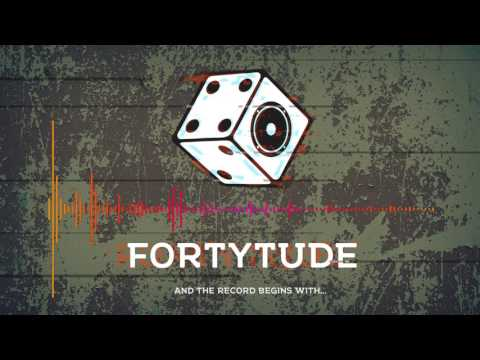 Fortytude - 01 And the Record Begins With...