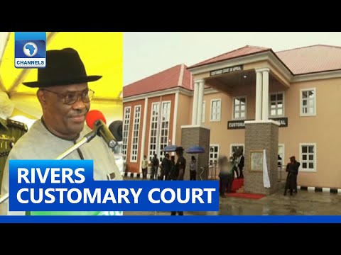 Governor Wike Inaugurates Customary Court Of Appeal Complex
