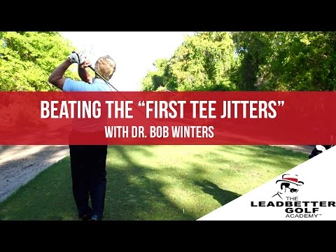 """Dr. Bob Winters - Beating """"The First Tee Jitters"""""""