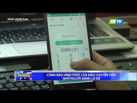 CẢNH BÁO: Hình Thức Lừa đảo Chuyển Tiền Nhờ Người đánh Lô đề... - Thái Bình TV