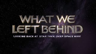 What We Left Behind: Looking Back At Star Trek Deep Space Nine Trailer