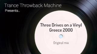 Three Drives On a Vinyl - Greece 2000 (Original mix)