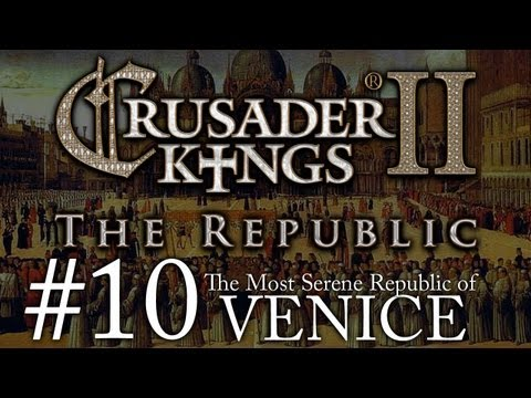 Crusader Kings 2: The Republic of Venice - Episode 10