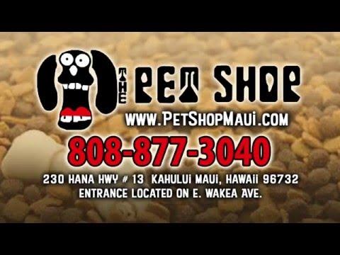 The Pet Shop - Maui, Hawaii 808-877-3040