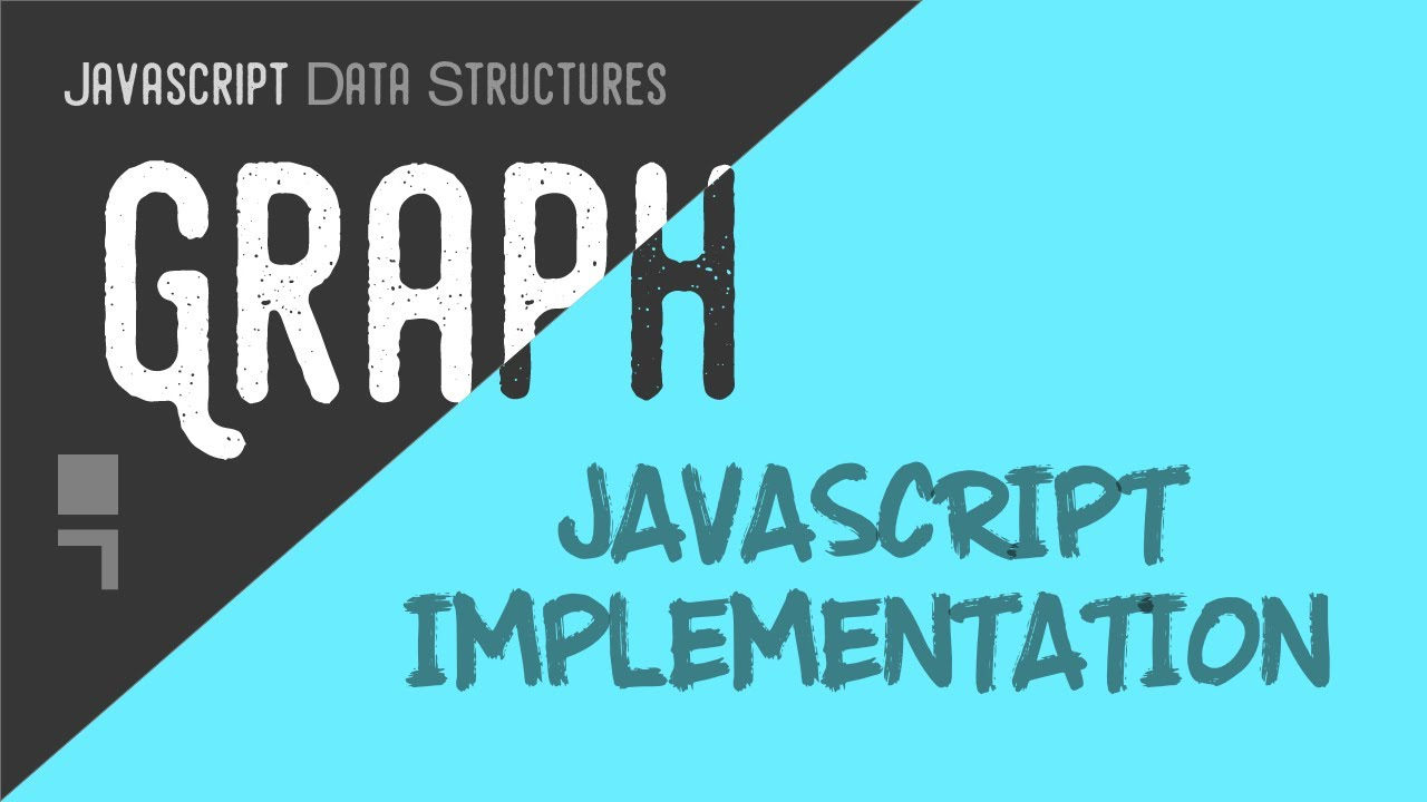 Graph Data Structure JavaScript Implementation - Depth and Breath First Search