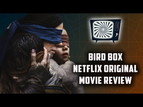 BIRD BOX NETFLIX ORIGINAL MOVIE REVIEW – Double Toasted Reviews