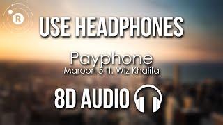 Maroon 5 - Payphone ft. Wiz Khalifa (8D AUDIO)
