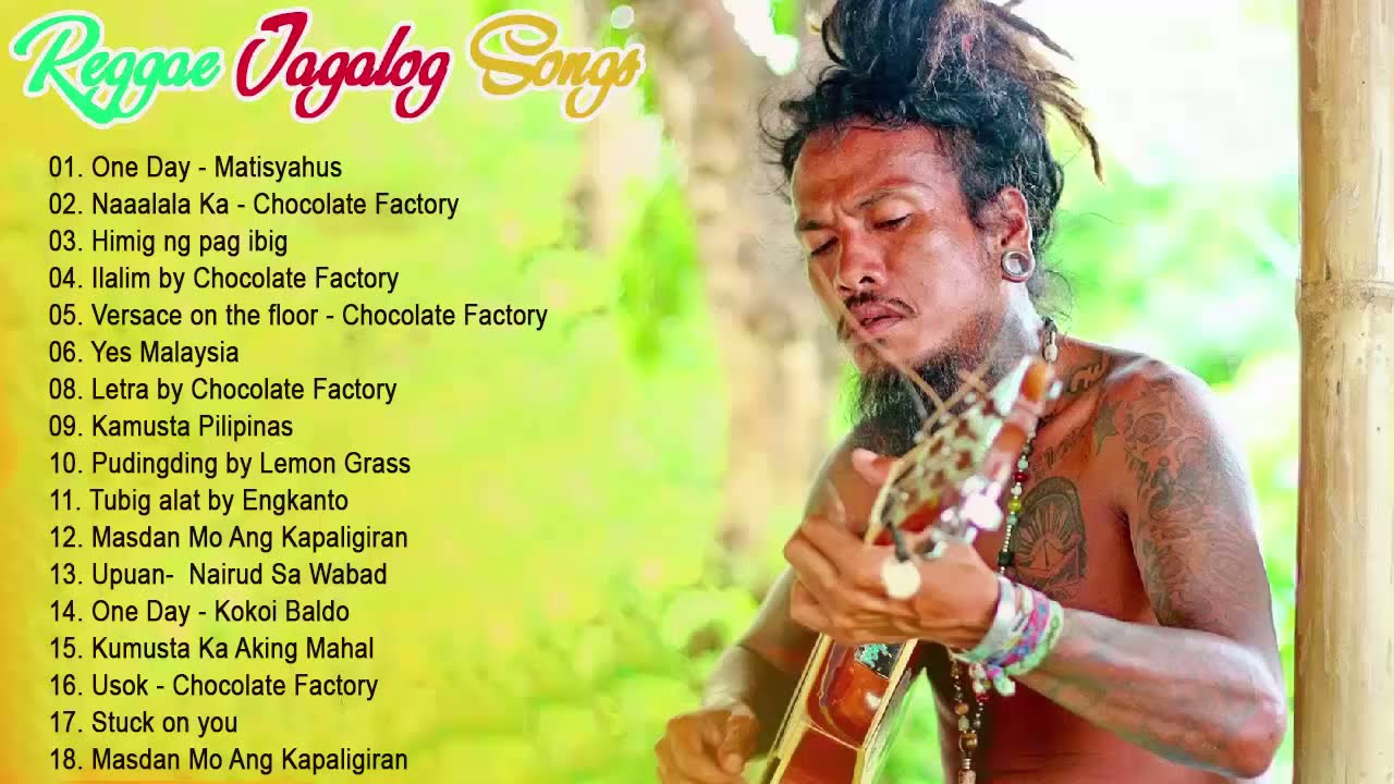 Download NEW Tagalog Reggae Classics Songs 2019 | Chocolate Factory ,Tropical Depression, Blakdyak