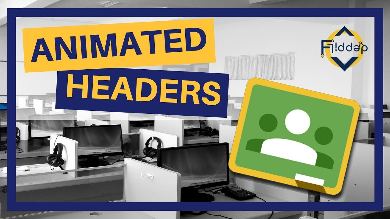 Adding and creating an animated header in Google Classroom image