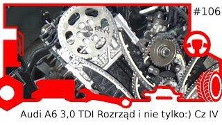 106 Audi A6 3,0 TDI Rozrząd i nie tylko:) Cz IV
