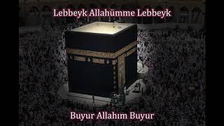 Lebbeyk Allahümme Lebbeyk - Buyur Allah'ım buyur