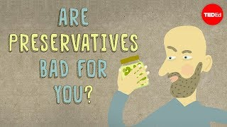 Are preservatives bad for you?