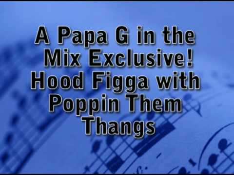 Hood Figga with Poppin Them Thangs (remix) by Papa G