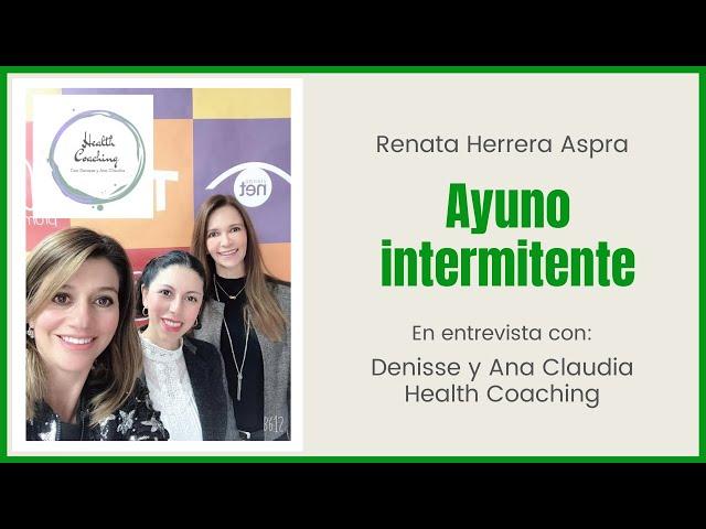 Ayuno intermitente. Renata en entrevista con Denisse y Ana Claudia