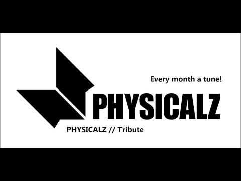 PHYSICALZ - Tribute